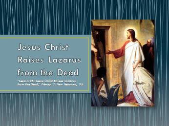 jesus christ raises lazarus from the dead power point
