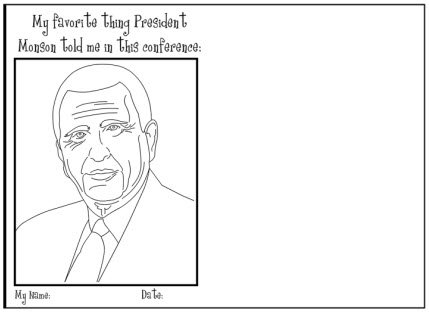 My favorite thing president monson told me for President monson coloring page